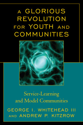 A Glorious Revolution for Youth and Communities: Service-Learning and Model Communities