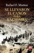 Se llevaron el cañón para Bachimba