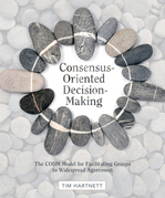 Consensus-Oriented Decision-Making: The CODM Model for Facilitating Groups to Widespread Agreement