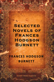 Selected Novels of Frances Hodgson Burnett