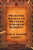 Selected Novels of Frances Hodgson Burnett