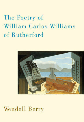 The Poetry of William Carlos Williams of Rutherford