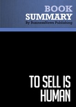 Summary : To Sell Is Human - Daniel Pink