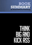 Summary : Think Big and Kick Ass - Donald Trump and Bill Zanker