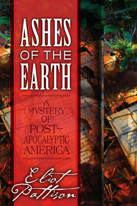 Ashes of the Earth: A Mystery of Post-Apocalyptic America