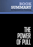 Summary : The Power of Pull - John Hagel III, John Seely Brown and Lang Davison
