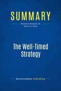 Summary : The Welltimed Strategy - Peter Navarro