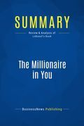 Summary : The Millionaire in You - Michael Leboeuf