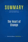 Summary : The Heart of Change - John Kotter and Dan Cohen