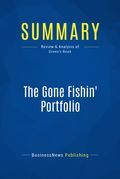 Summary : The Gone Fishin' Portfolio - Alexander Green