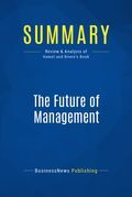 Summary : The Future of Management - Gary Hamel with Bill Breen