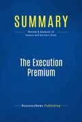 Summary : The Execution Premium - Robert Kaplan and David Norton