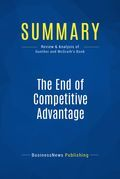 Summary : The End of Competitive Advantage - Rita Gunther Mcgrath