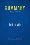 Summary : Tell to Win - Peter Guber