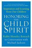 Honoring the Child Spirit: Inspiration and Learning from Our Children