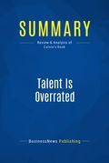 Summary : Talent Is Overrated - Geoff Colvin