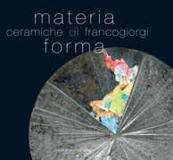 Materia e forma. Ceramiche di Franco Giorgi