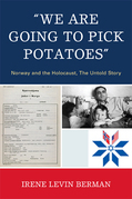 'We Are Going to Pick Potatoes': Norway and the Holocaust, The Untold Story