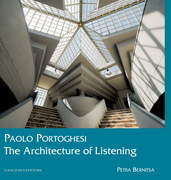 Paolo Portoghesi. The Architecture of Listening