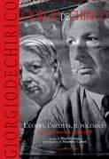 Giorgio De Chirico. L'uomo, l'artista, il polemico