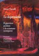 La depressione. Il Guerriero Perduto e lo Sciamano Scomparso
