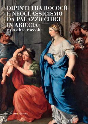 Dipinti tra rococò e neoclassicismo da palazzo Chigi in Ariccia