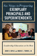 Six Steps to Preparing Exemplary Principals and Superintendents: Leadership Education at Its Best