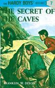 Hardy Boys 07: The Secret of the Caves: The Secret of the Caves