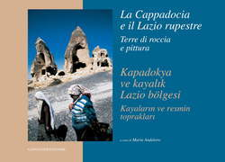 La Cappadocia e il Lazio rupestre. Terre di roccia e pittura