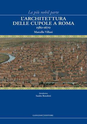 L'architettura delle cupole a Roma 1580-1670
