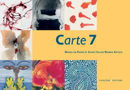 Carte 7. Works on Paper by Seven Italian Women Artists