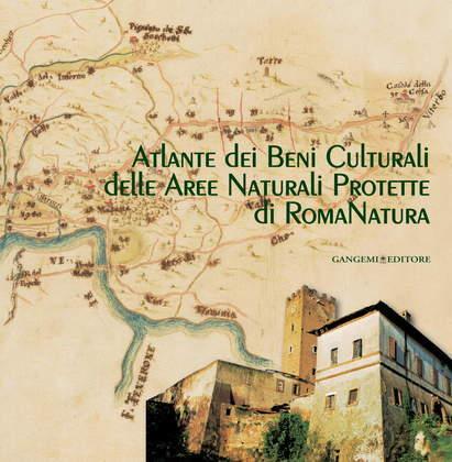 Atlante dei Beni Culturali delle Aree Naturali Protette di RomaNatura