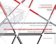 Idee in gara per il Padiglione Italiano all'Expo Shanghai 2010. Il futuro delle città veste Made in Italy