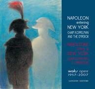Napoleone entra a New York. Chaim Koppelman e l'Imperatore. Opere 1957-2007
