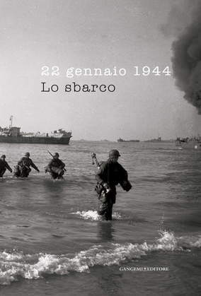 22 gennaio 1944. Lo sbarco