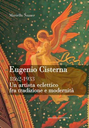 Eugenio Cisterna. Un artista eclettico fra tradizione e modernità 1862-1933