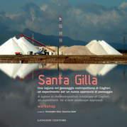Santa Gilla. Una laguna nel paesaggio metropolitano di Cagliari, un esperimento per un nuovo approccio al paesaggio