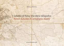Il Suburbio di Roma. Una storia cartografica