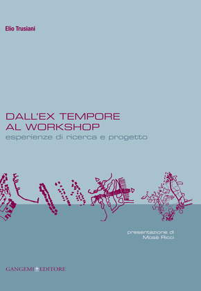 Dall'ex-tempore al workshop