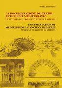 La documentazione dei teatri antichi del Mediterraneo. Le attività del progetto Athena a Mérida
