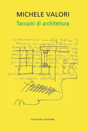 Michele Valori. Taccuini di Architettura