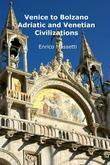 Venice to Bolzano - Adriatic and Venetian Civilization