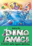 Il mostro della laguna dinozoica. Dinoamici. Vol. 7