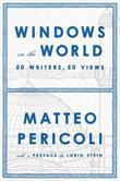 Windows on the World: Fifty Writers, Fifty Views