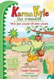 Karma Kyle the Crocodile: What goes around will come around