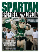 Spartan Sports Encyclopedia: A History of the Michigan State Men's Athletic Program, 2nd Edition