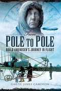 From Pole to Pole: Roald Amundsen's Journey in Flight
