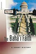 The Baha'i Faith: A Short History