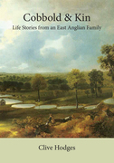 Cobbold and Kin: Life Stories from an East Anglian