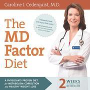 The MD Factor Diet: A Physician's Proven Diet for Metabolism Correction and Healthy Weight Loss